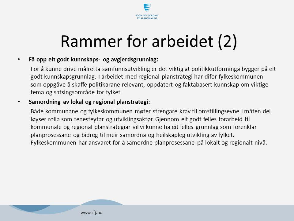 Rammer for arbeidet (2) Få opp eit godt kunnskaps- og avgjerdsgrunnlag: