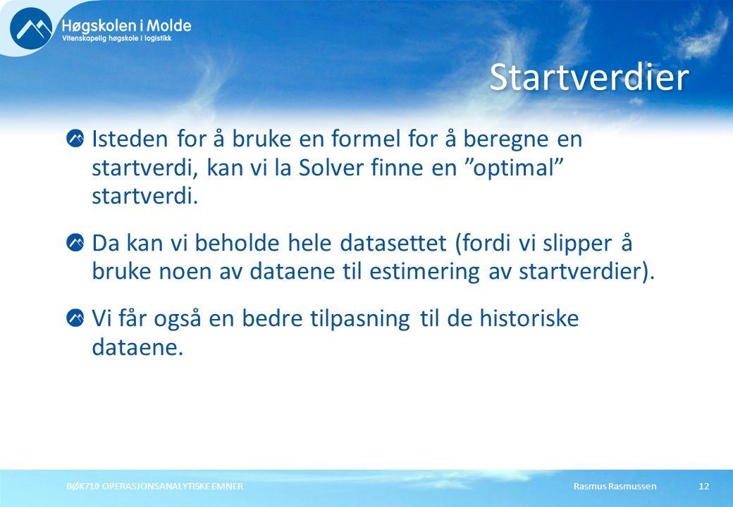 Startverdier Isteden for å bruke en formel for å beregne en startverdi, kan vi la Solver finne en optimal startverdi.