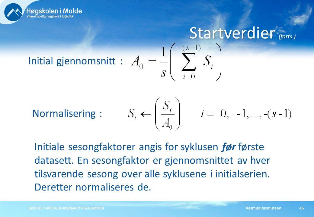 Startverdier (forts.) Initial gjennomsnitt : Normalisering :