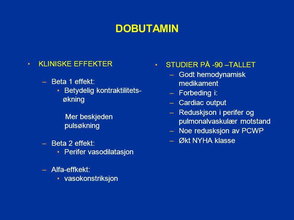 DOBUTAMIN KLINISKE EFFEKTER Beta 1 effekt: Betydelig kontraktilitets-
