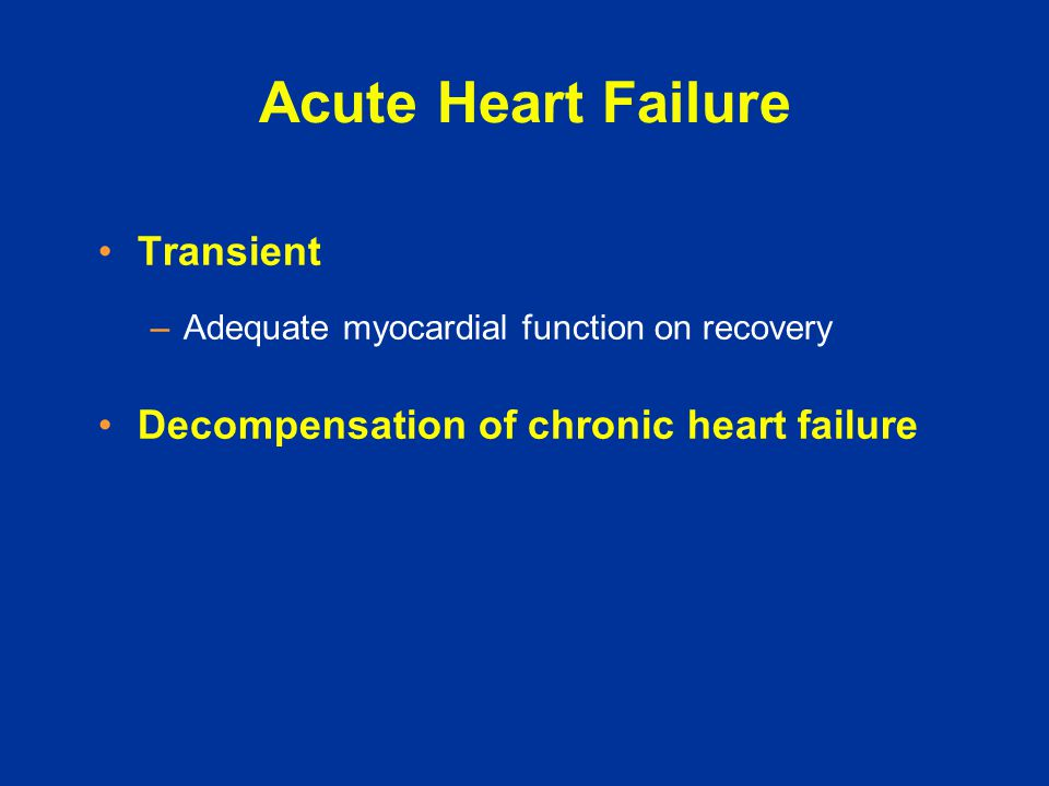 Acute Heart Failure Transient Decompensation of chronic heart failure