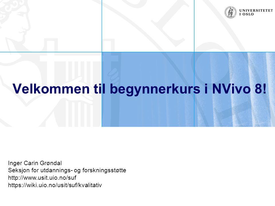 Velkommen til begynnerkurs i NVivo 8!