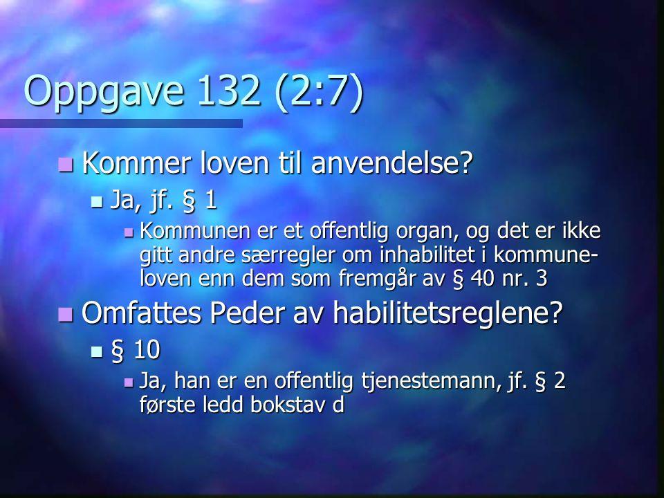 Oppgave 132 (2:7) Kommer loven til anvendelse