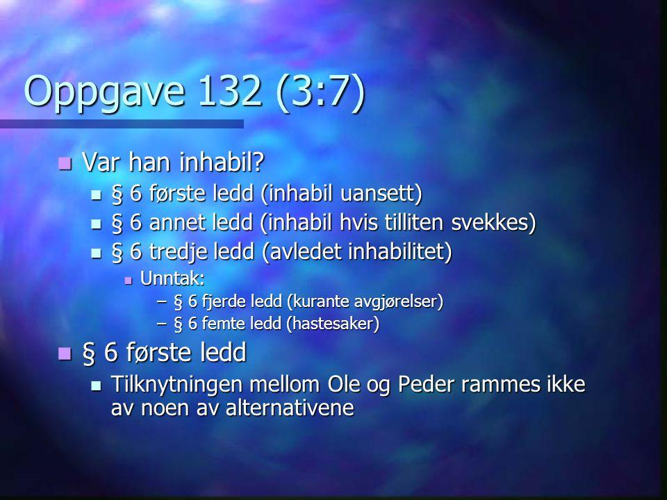 Oppgave 132 (3:7) Var han inhabil § 6 første ledd