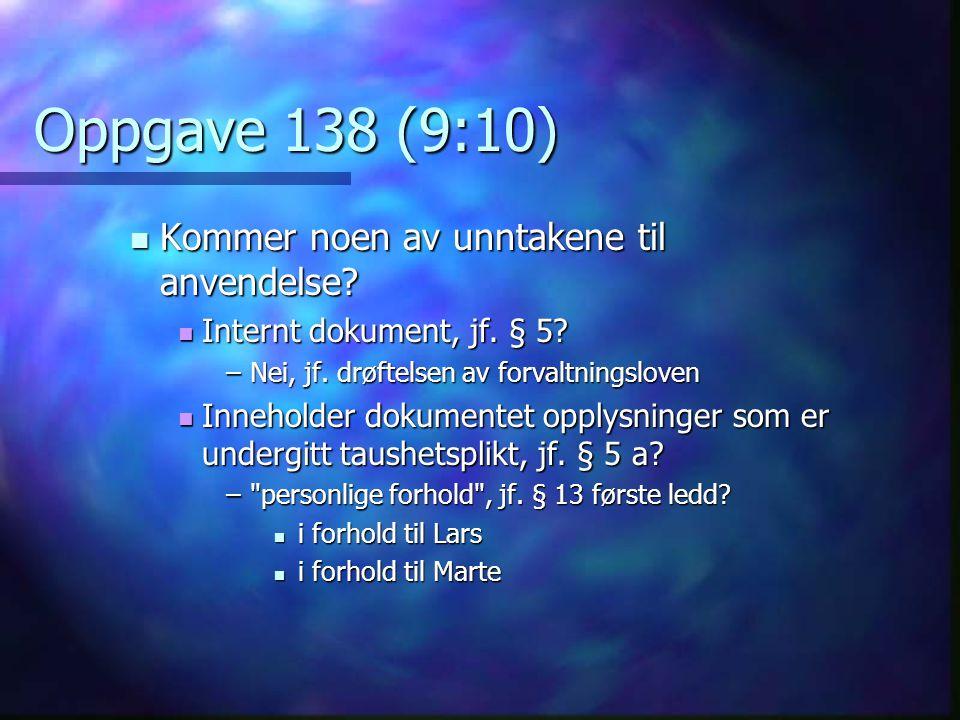 Oppgave 138 (9:10) Kommer noen av unntakene til anvendelse