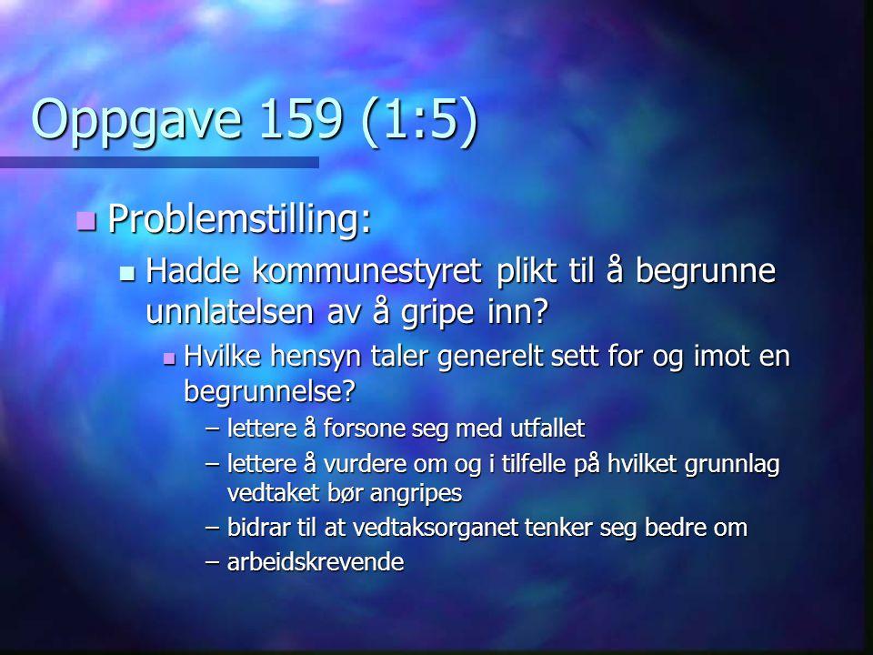 Oppgave 159 (1:5) Problemstilling: