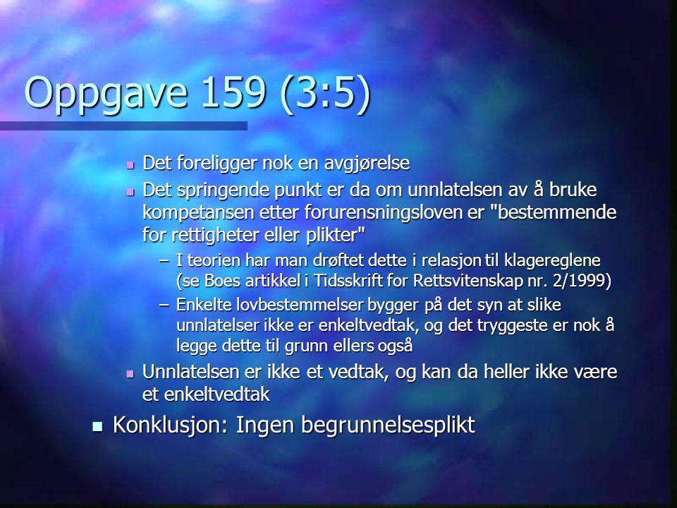 Oppgave 159 (3:5) Konklusjon: Ingen begrunnelsesplikt