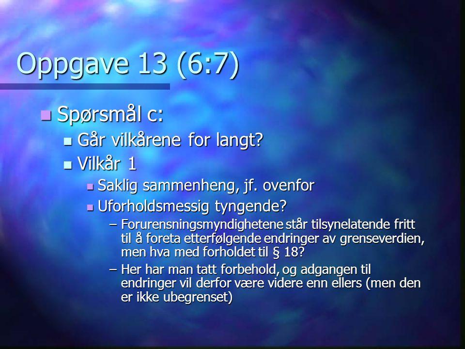 Oppgave 13 (6:7) Spørsmål c: Går vilkårene for langt Vilkår 1