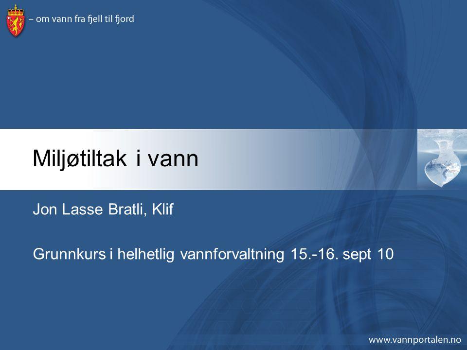 Miljøtiltak i vann Jon Lasse Bratli, Klif