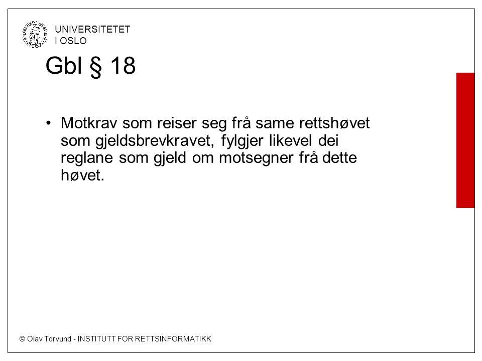 Gbl § 18 Motkrav som reiser seg frå same rettshøvet som gjeldsbrevkravet, fylgjer likevel dei reglane som gjeld om motsegner frå dette høvet.