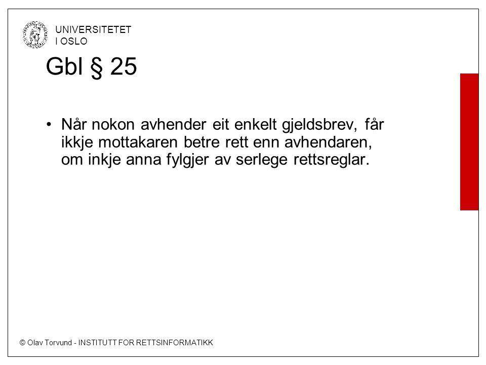 Gbl § 25 Når nokon avhender eit enkelt gjeldsbrev, får ikkje mottakaren betre rett enn avhendaren, om inkje anna fylgjer av serlege rettsreglar.