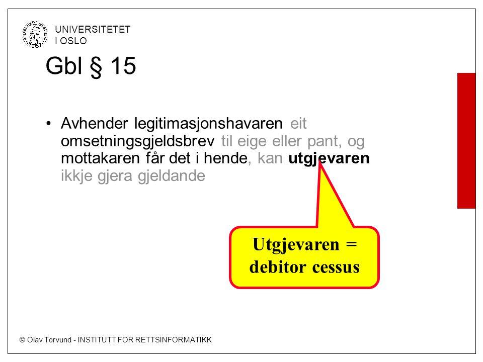 Gbl § 15 Utgjevaren = debitor cessus