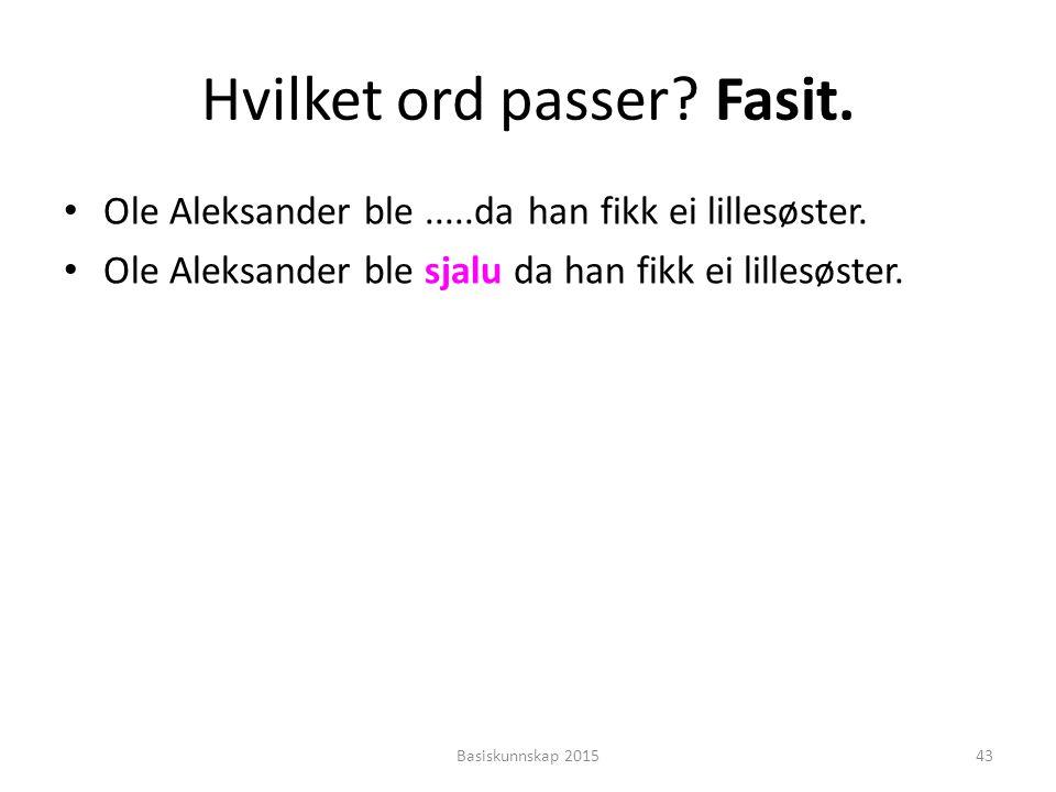 Hvilket ord passer Fasit.