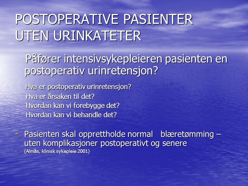 POSTOPERATIVE PASIENTER UTEN URINKATETER
