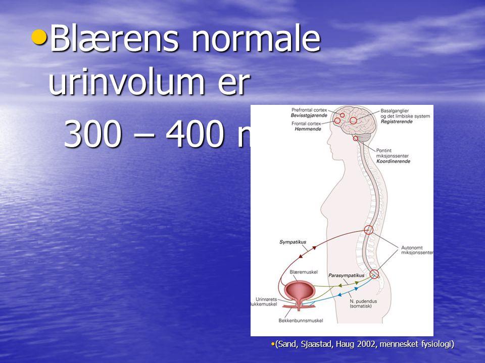 Blærens normale urinvolum er 300 – 400 ml