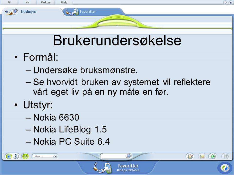 Brukerundersøkelse Formål: Utstyr: Undersøke bruksmønstre.