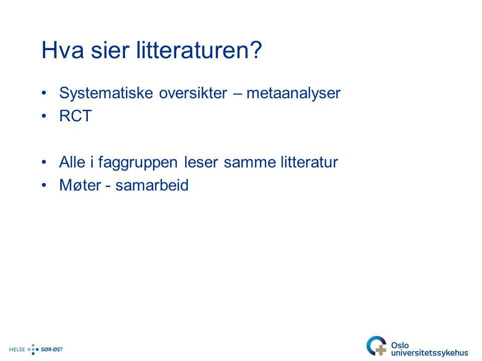 Hva sier litteraturen Systematiske oversikter – metaanalyser RCT