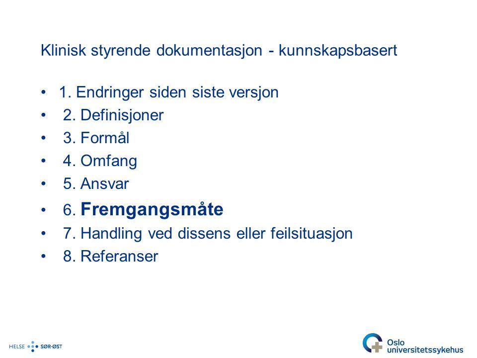 Klinisk styrende dokumentasjon - kunnskapsbasert