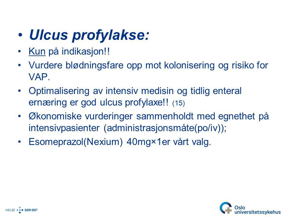 Ulcus profylakse: Kun på indikasjon!!