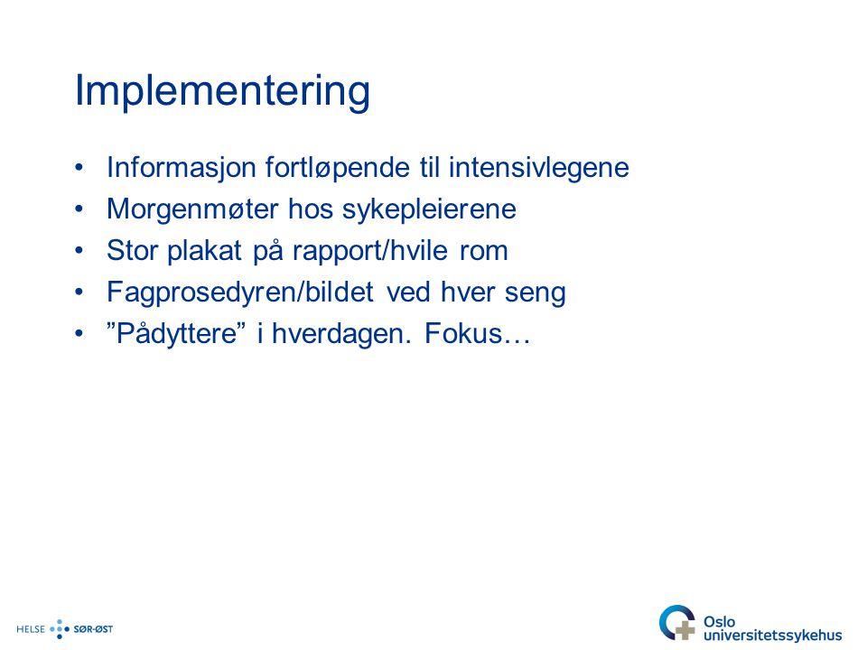 Implementering Informasjon fortløpende til intensivlegene