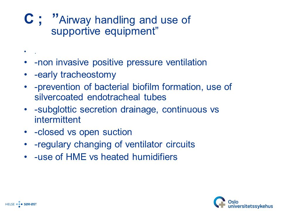 C ; Airway handling and use of supportive equipment
