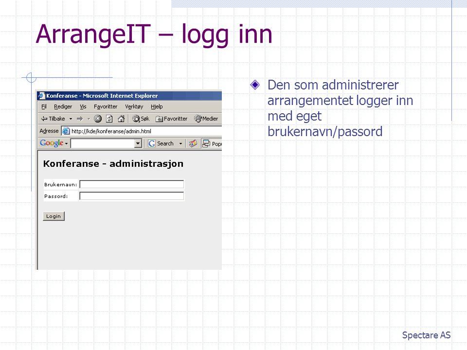 ArrangeIT – logg inn Den som administrerer arrangementet logger inn med eget brukernavn/passord.