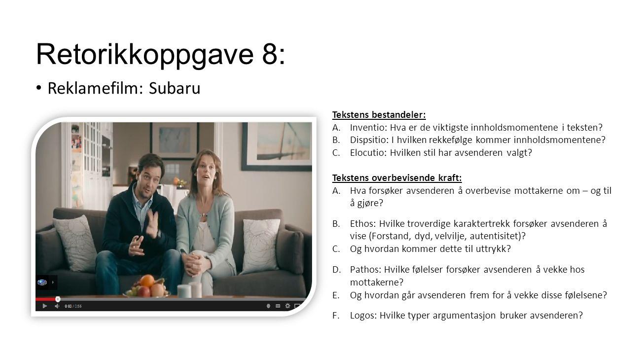 Retorikkoppgave 8: Reklamefilm: Subaru Tekstens bestandeler: