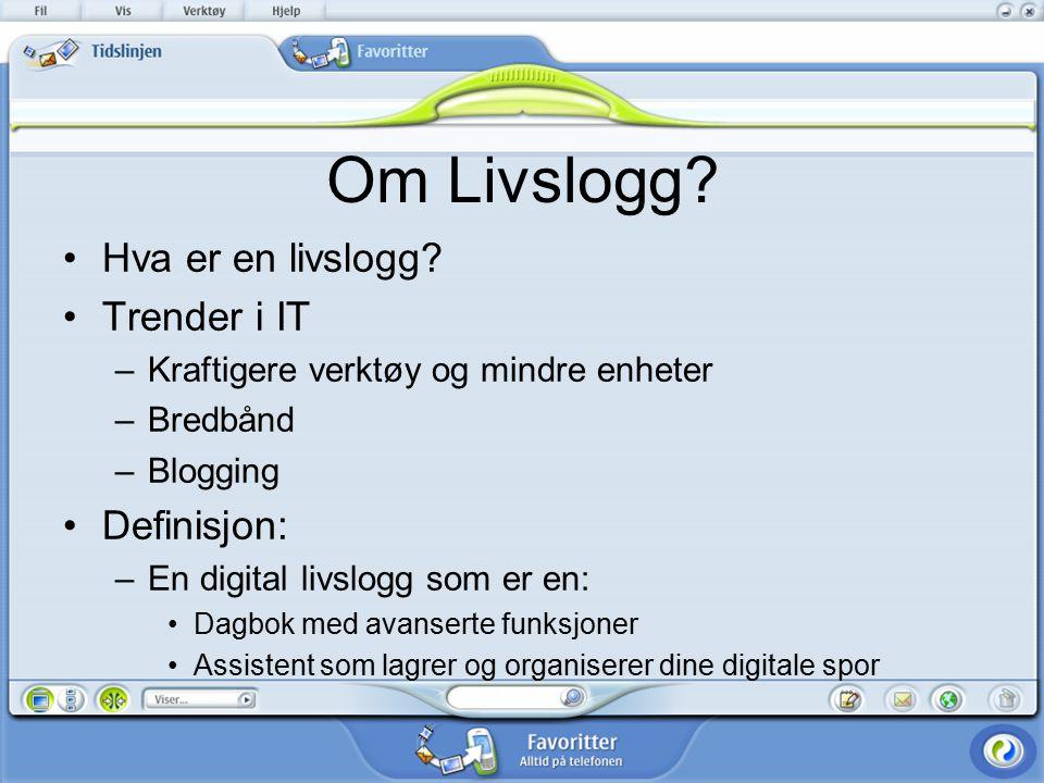 Om Livslogg Hva er en livslogg Trender i IT Definisjon: