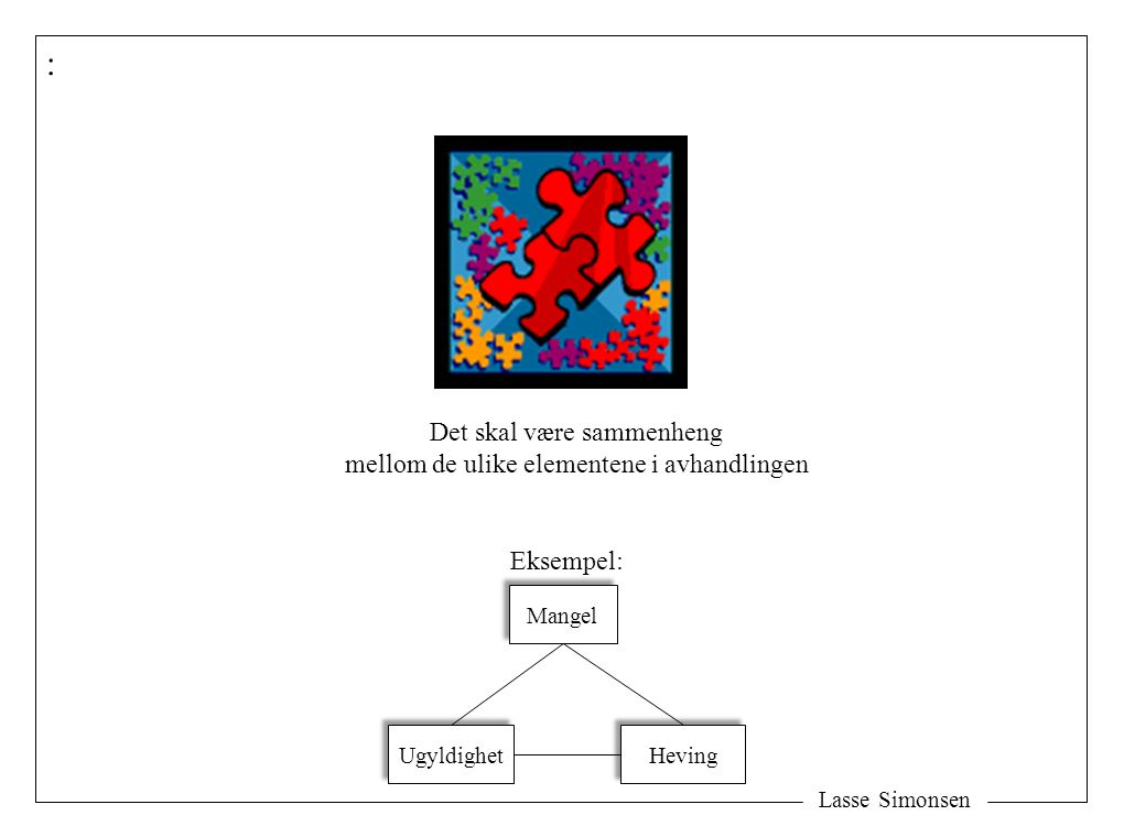 : Det skal være sammenheng mellom de ulike elementene i avhandlingen