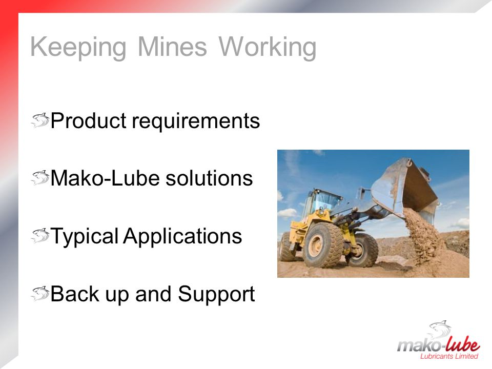 Keeping Mines Working Product requirements Mako-Lube solutions