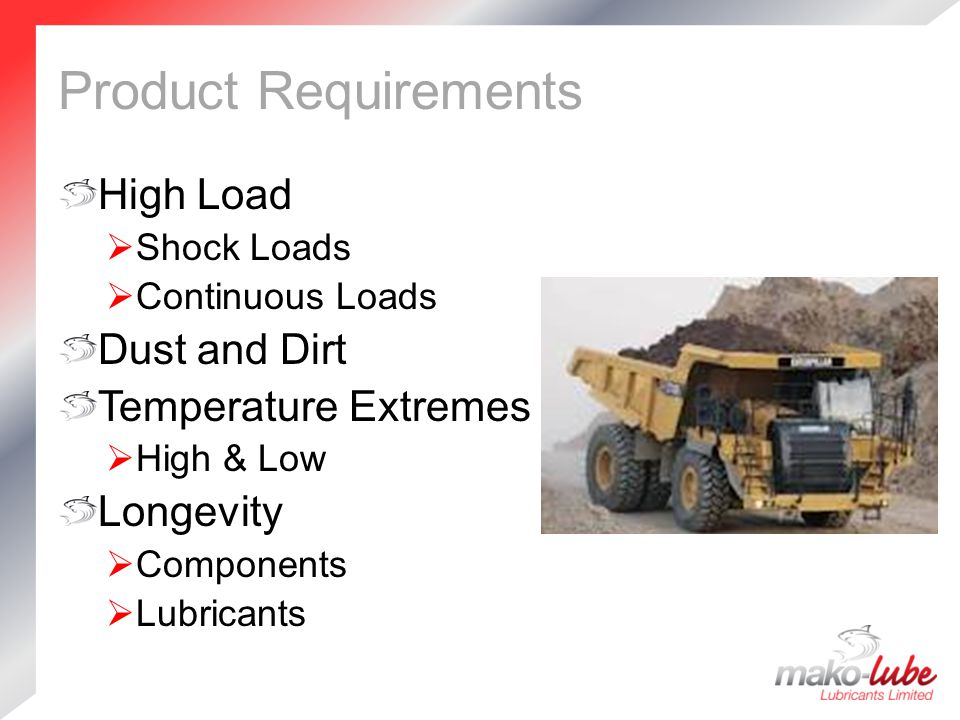 Product Requirements High Load Dust and Dirt Temperature Extremes