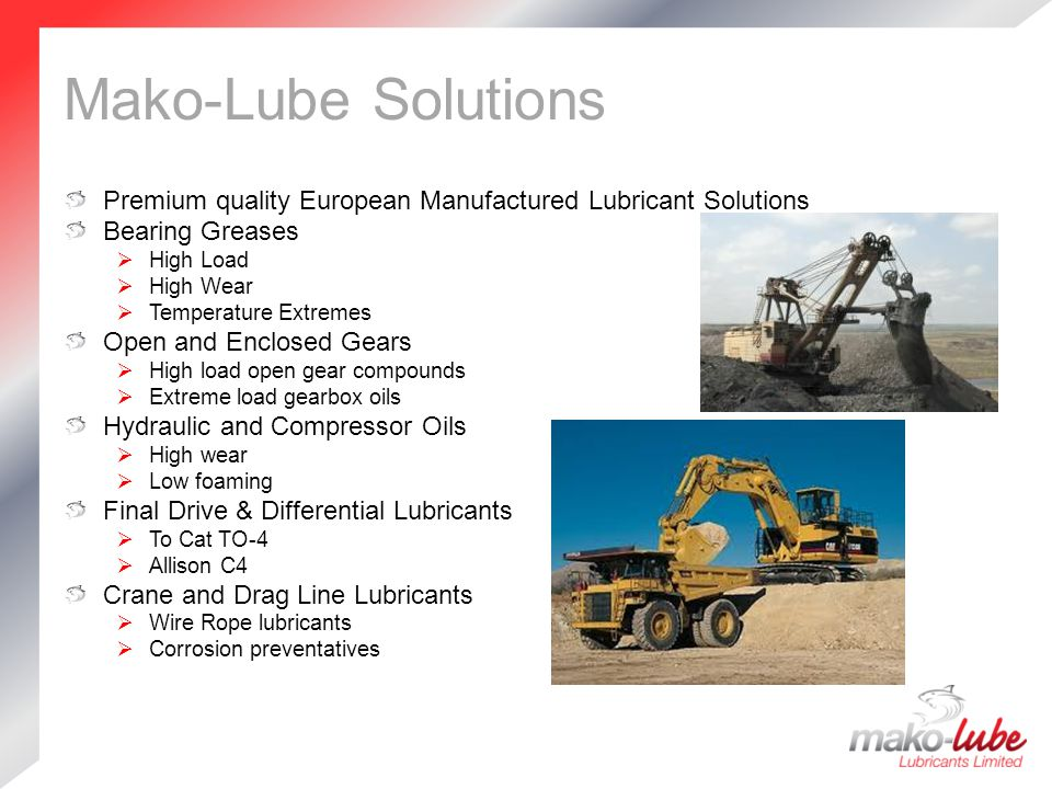 Mako-Lube Solutions Premium quality European Manufactured Lubricant Solutions. Bearing Greases. High Load.