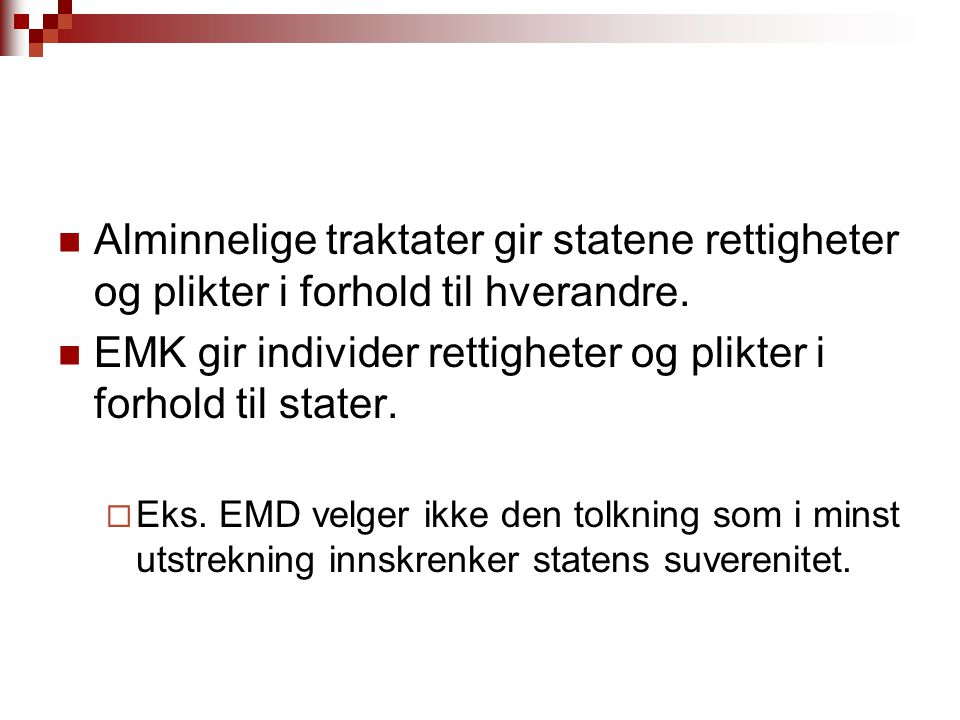 EMK gir individer rettigheter og plikter i forhold til stater.