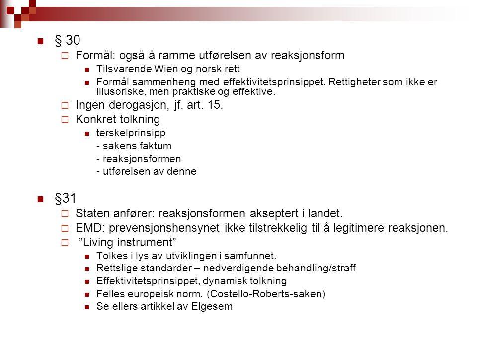 § 30 §31 Formål: også å ramme utførelsen av reaksjonsform