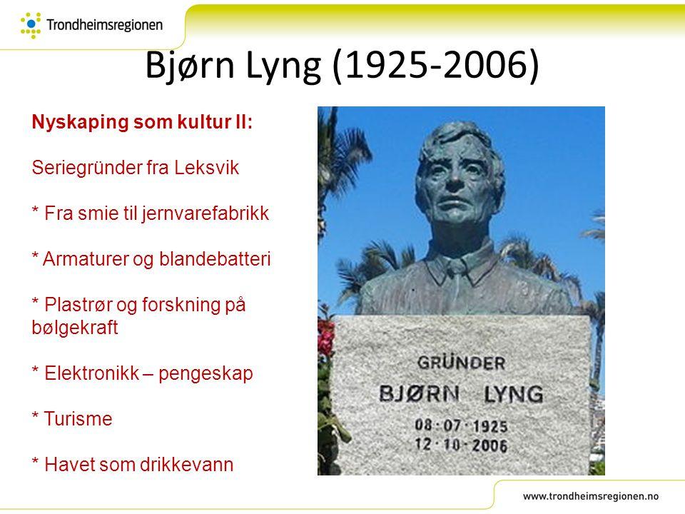 Bjørn Lyng (1925-2006) Nyskaping som kultur II: