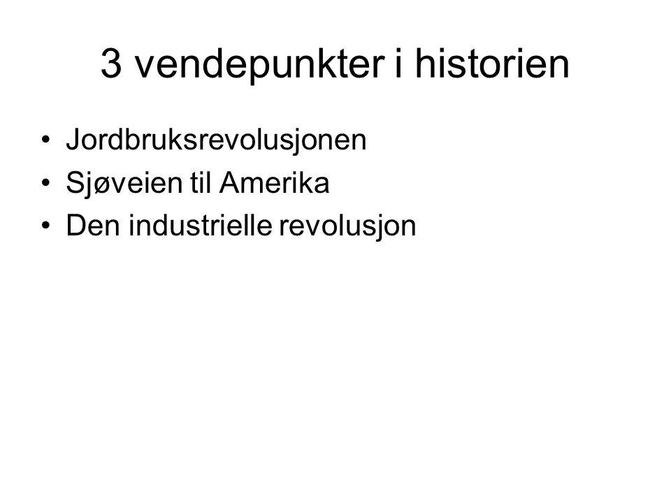 3 vendepunkter i historien