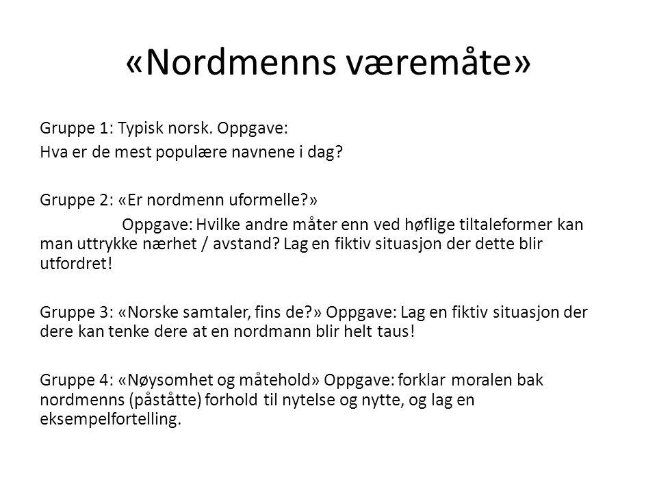 «Nordmenns væremåte»