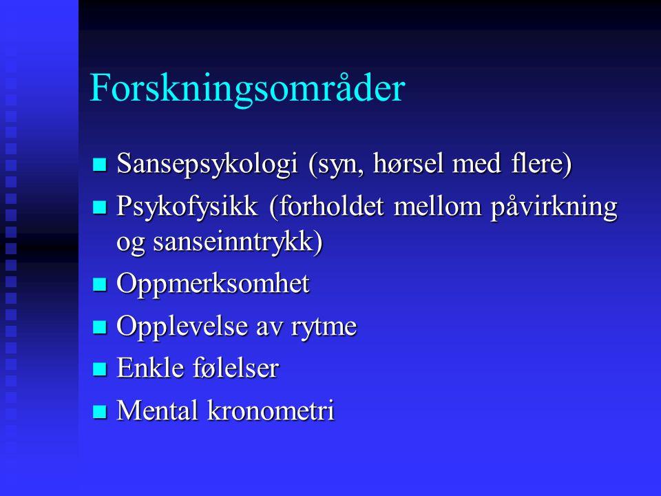 Forskningsområder Sansepsykologi (syn, hørsel med flere)