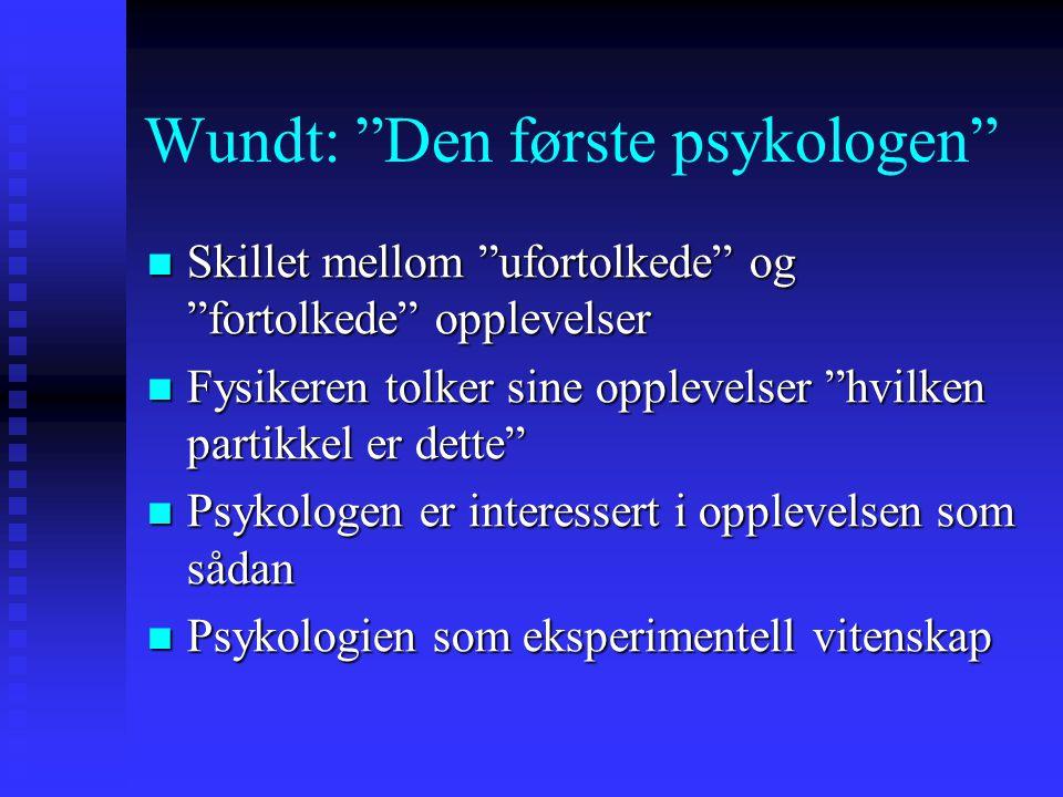 Wundt: Den første psykologen