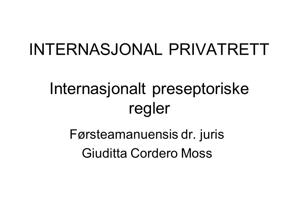 INTERNASJONAL PRIVATRETT Internasjonalt preseptoriske regler