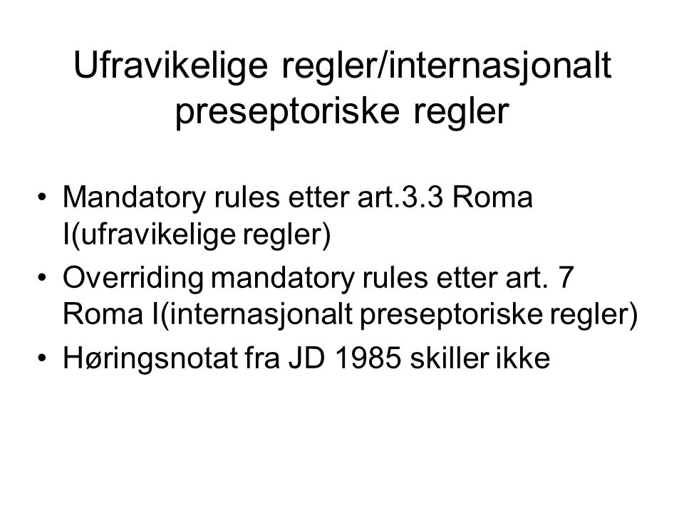 Ufravikelige regler/internasjonalt preseptoriske regler
