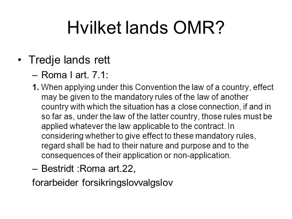 Hvilket lands OMR Tredje lands rett Roma I art. 7.1: