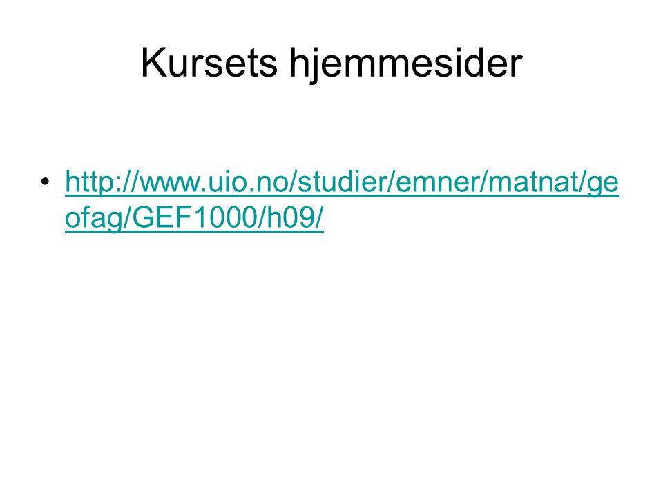 Kursets hjemmesider http://www.uio.no/studier/emner/matnat/geofag/GEF1000/h09/