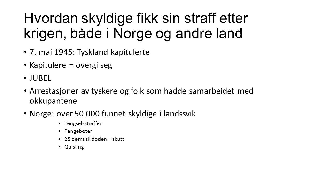 Hvordan skyldige fikk sin straff etter krigen, både i Norge og andre land