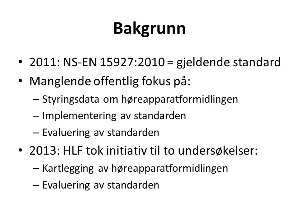 Bakgrunn 2011: NS-EN 15927:2010 = gjeldende standard
