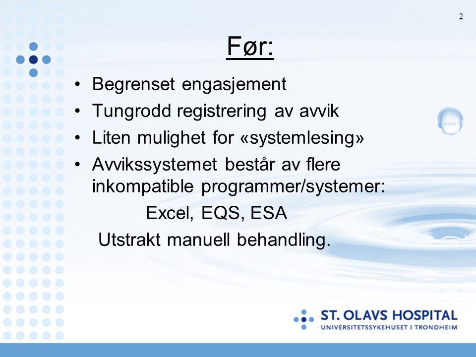 Før: Begrenset engasjement Tungrodd registrering av avvik