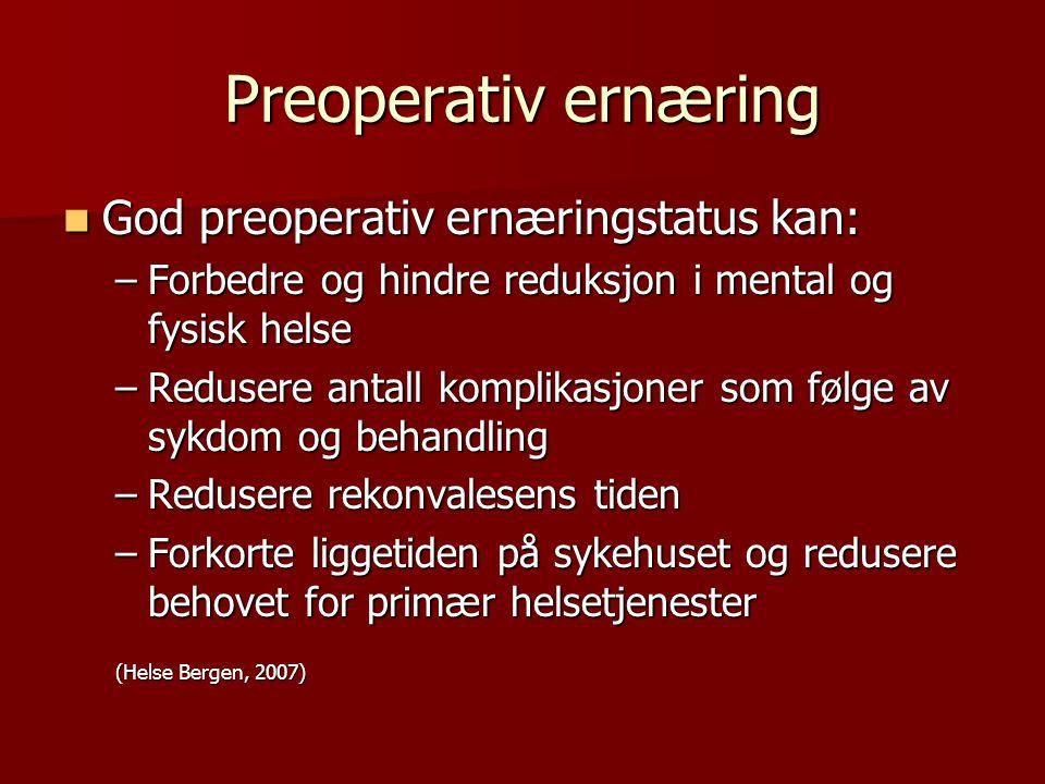 Preoperativ ernæring God preoperativ ernæringstatus kan: