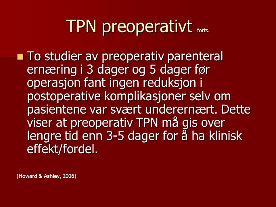 TPN preoperativt forts.