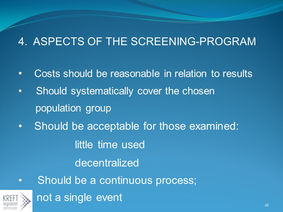 4. ASPECTS OF THE SCREENING-PROGRAM