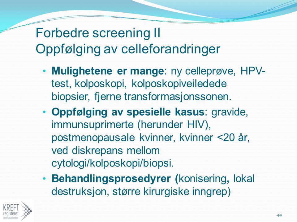 Forbedre screening II Oppfølging av celleforandringer
